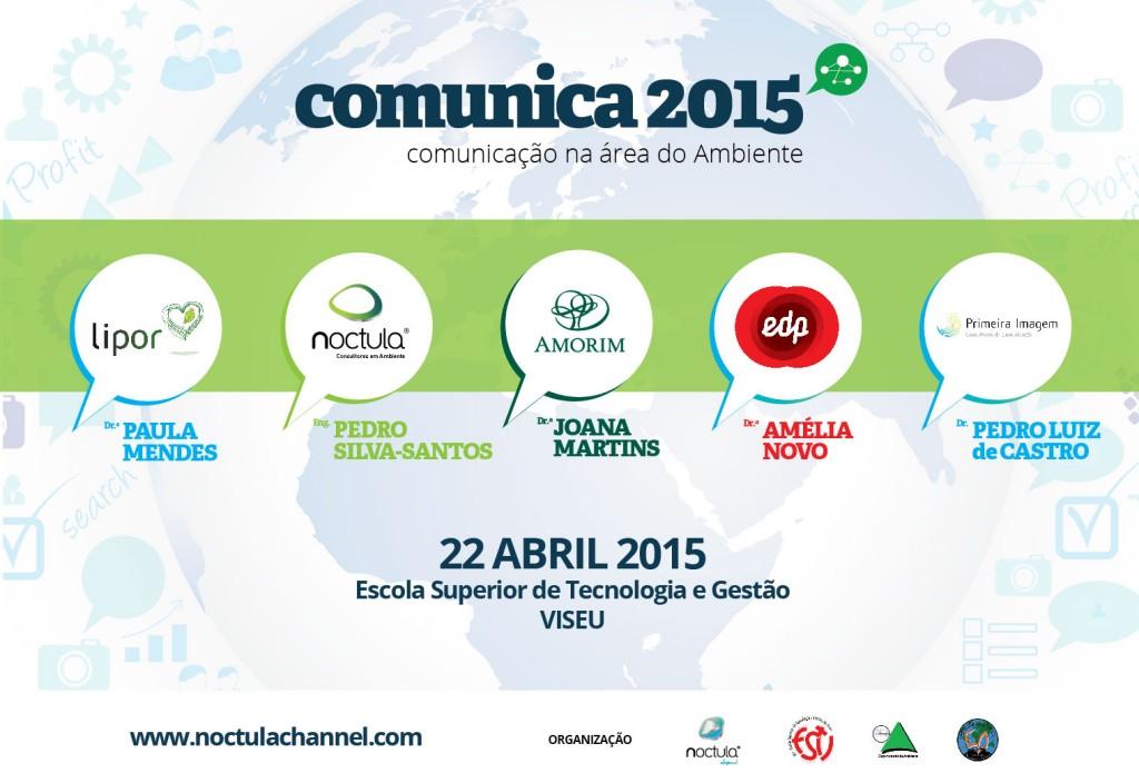 As empresas confirmadas no programa são: LIPOR – Serviço Intermunicipalizado de Gestão de Resíduos do Grande Porto, NOCTULA - Consultores em Ambiente, Corticeira Amorim, Primeira Imagem - Consultores de Comunicação, EDP - Energias de Portugal.