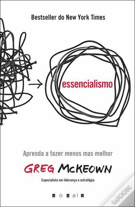 Essencialismo fazer menos mas melhor mckeown